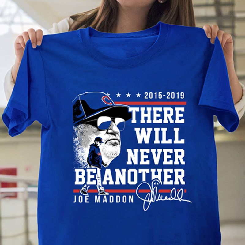 2015 2019 There Will Never Be Another Joe Madoon T Shirt Blue B1