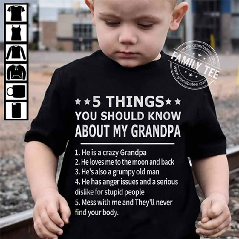 5 Things You Shuold Know About My Grandpa Mess With Me And Theyll Never Find You Body  T-shirt Black B1