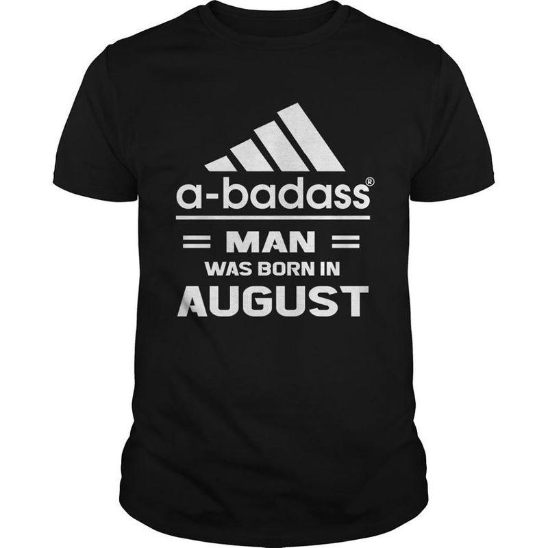 A Badass Man Was Born In August  T-Shirt Black A8
