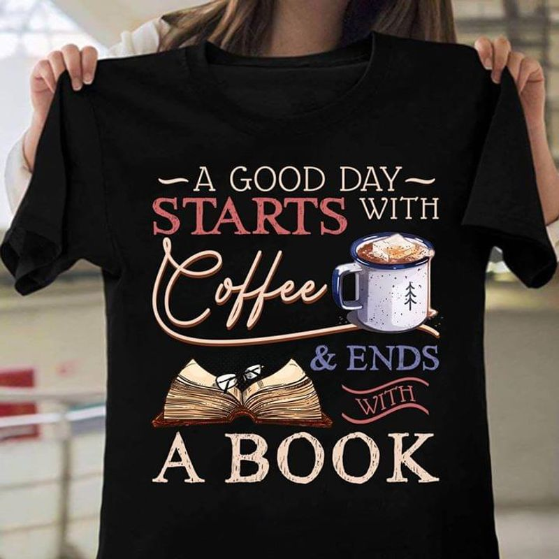 A Good Day Starts With Coffee And Ends With A Book Black T Shirt Men And Women S-6XL Cotton