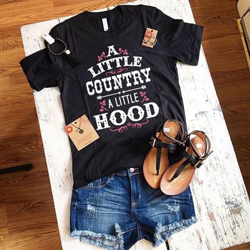A Little Country A Little Hood T Shirt Black A5