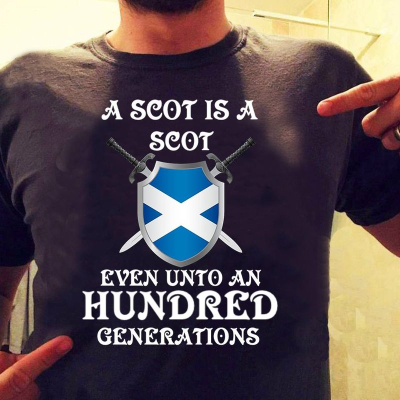 A Scot Is A Scot Even Unto An Hundred Generations T Shirt Black