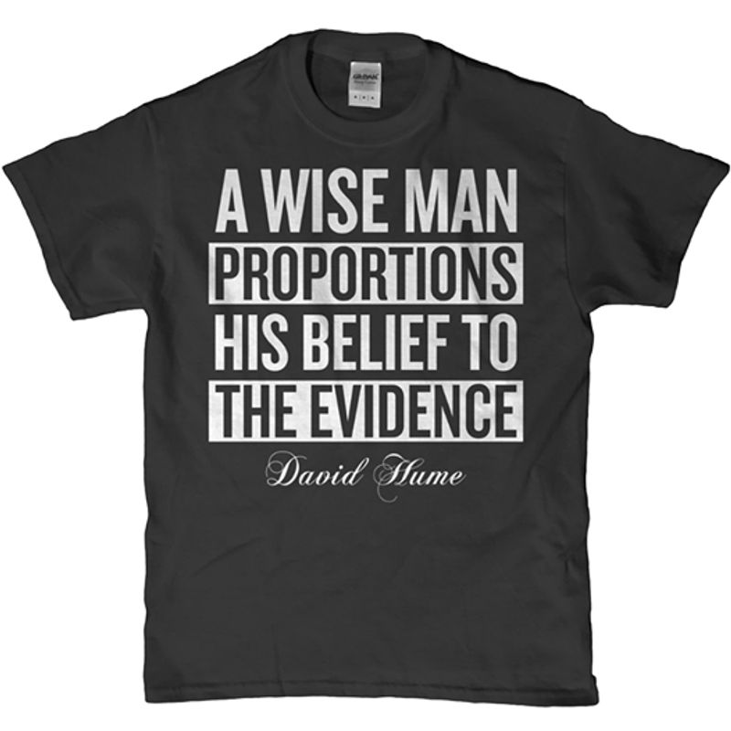 A Wise Man Proportoins His Belief To The Evidence Davis Hume   T-shirt Black B1