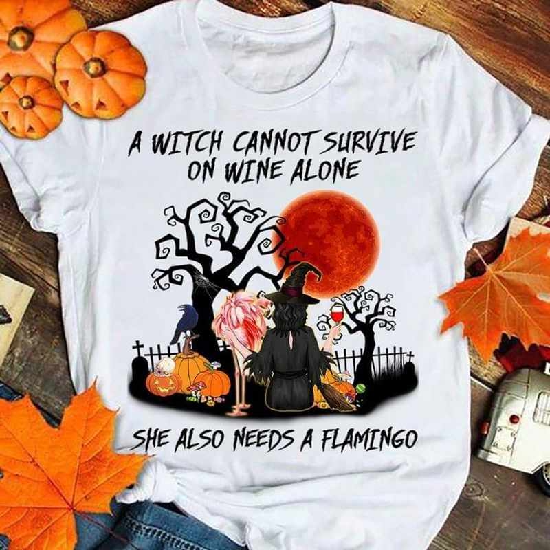 A Witch Cannot Survive On Wine Alone She Also Needs A Flamingo Halloween Gift White T Shirt Men And Women S-6XL Cotton