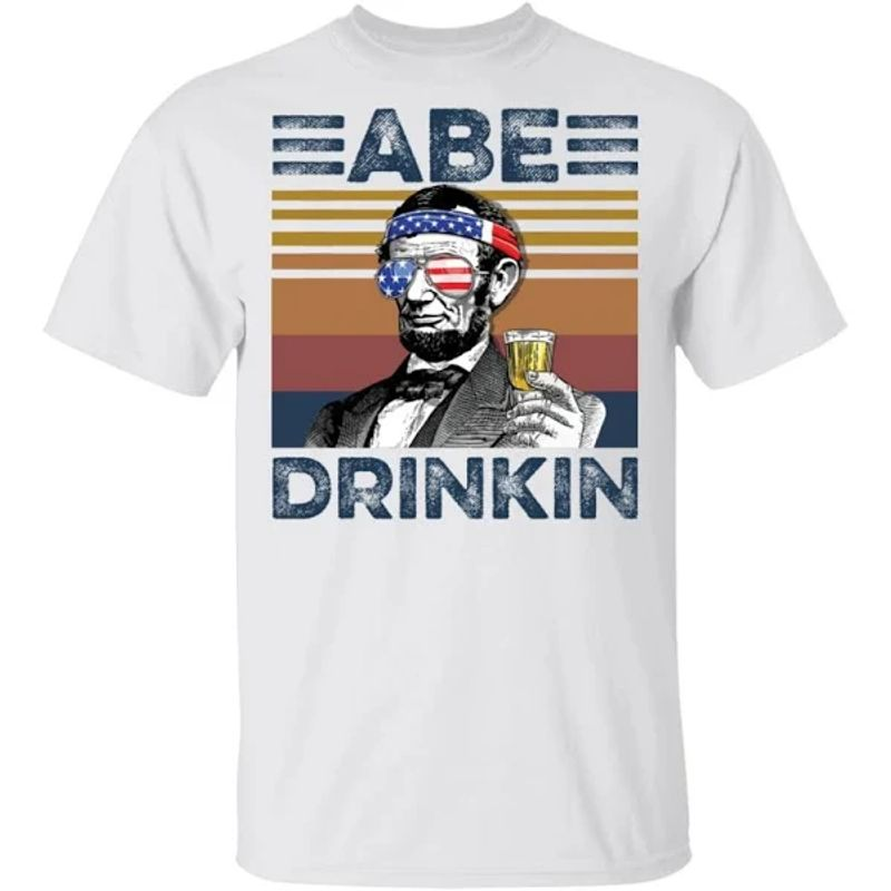 Abraham Lincoln Abe Drinkin Vintage US Flag Independence Day T Shirt S-6XL Mens And Women Clothing