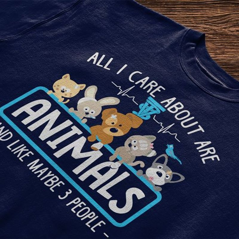 All I Care About Are Animas And Like Maybe People  T Shirt Blue B1