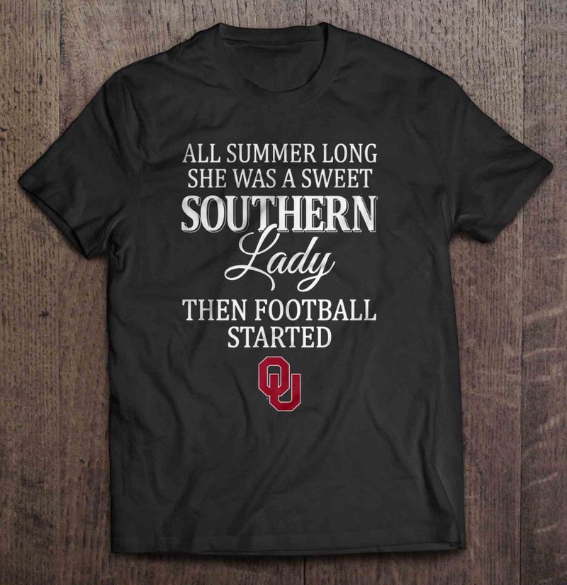 All Summer Long She Was A Sweet Lady Then Football Started T-Shirt Black