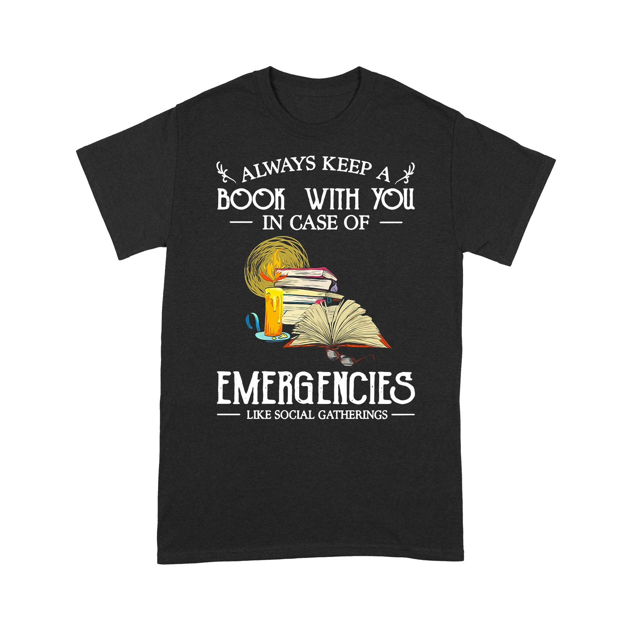 Always Keep A Book With You In Case Of Emergencies Like Social Gatherings T-shirt