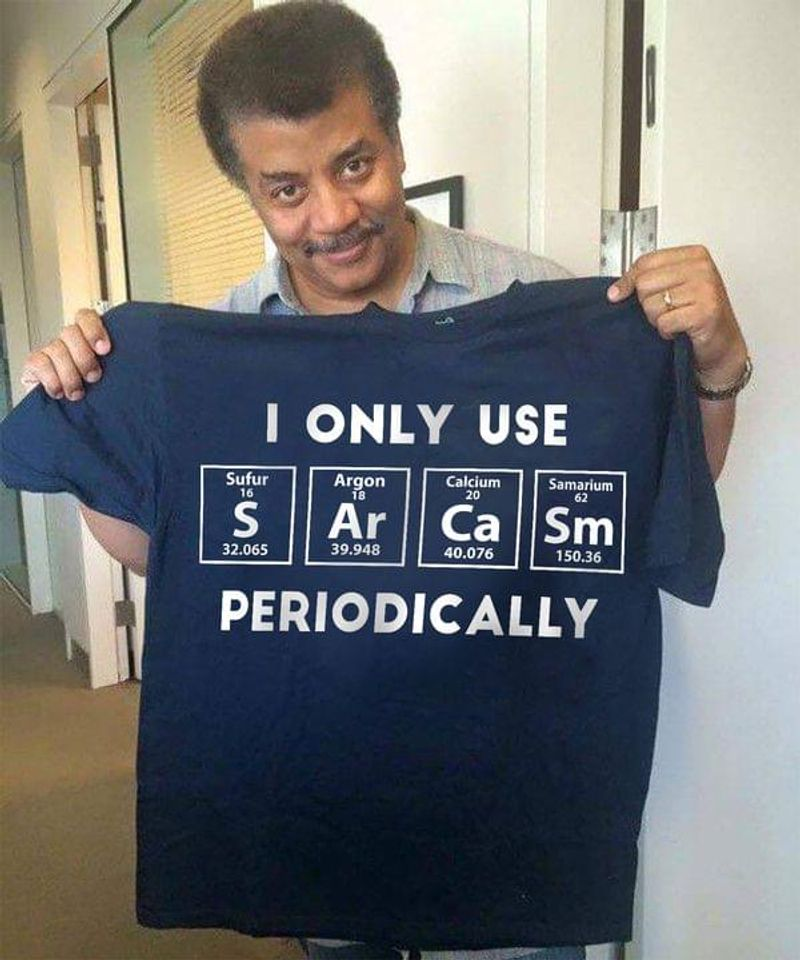 Amazing Science T-shirt I Only Use Sarcasm Periodically Chemistry Science Lover Gift Navy T Shirt Men And Women S-6XL Cotton