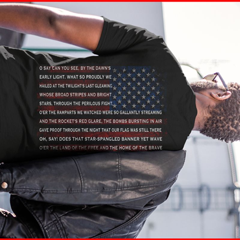 American Flag O Say Can You See By The Dawns Early Light What So Proudly We Hailed At The Twilight Last Gleaming T-shirt Black A4