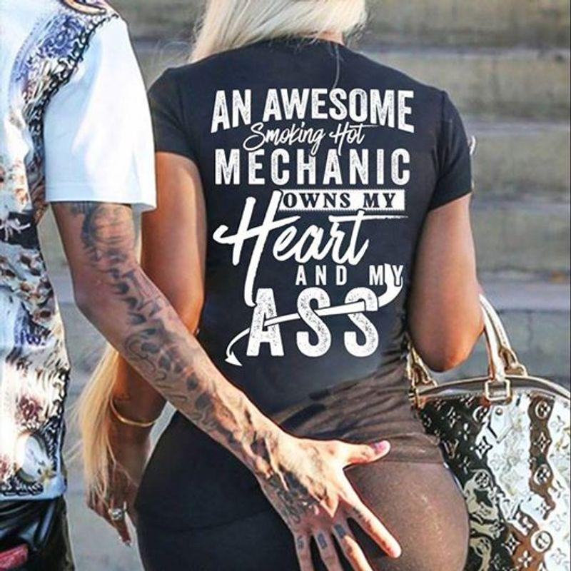 An Awesome Smoking Hot Mechanic Owns My Heart And My Ass T-shirt Black B1