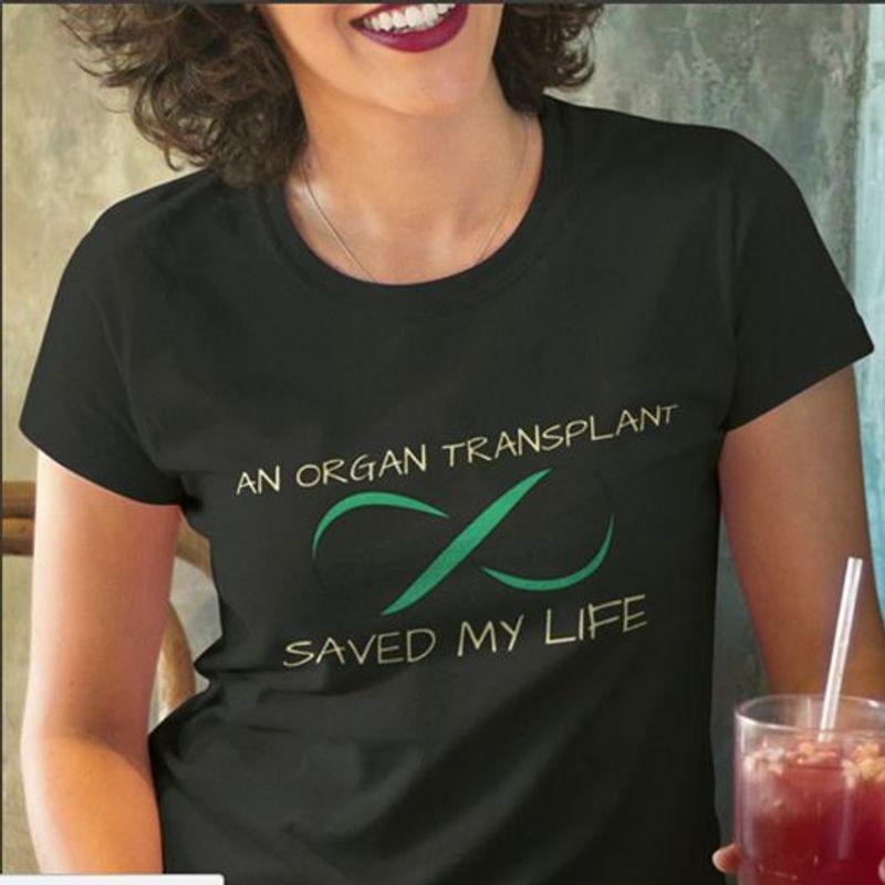An Organ Transplant Saved My Life T-shirt Black A4