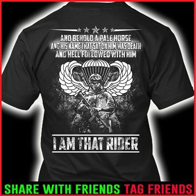 And Behold A Pale Horse And Hell Followed With Him I Am That Rider   T-shirt Black B1
