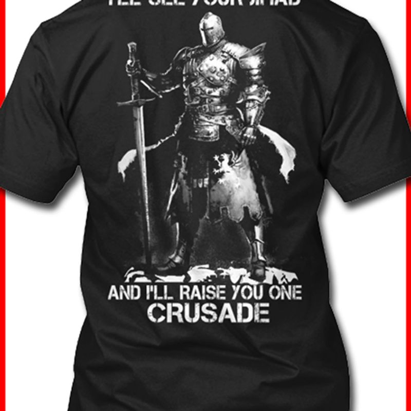 And I'll Raise You One Crusade T-shirt Black A5