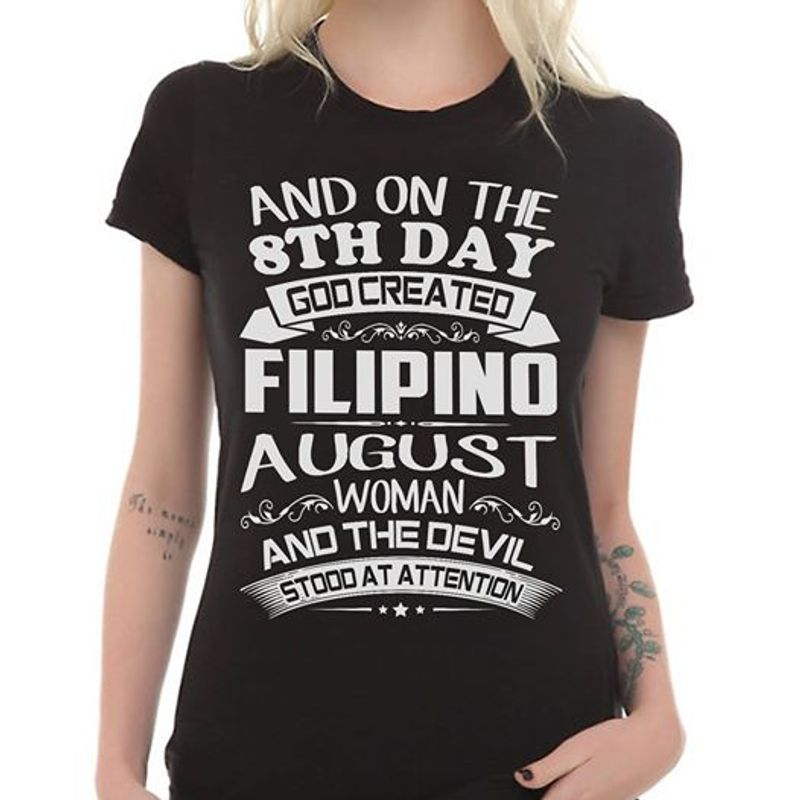 And On The 8th Day God Created Filipino August Woman And The Devil T-shirt Black A8