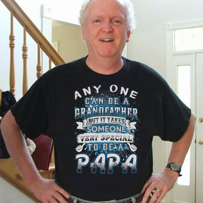 Any One Can Be A Grandfather Someone Very Special To Be A Papa T-shirt Black A5