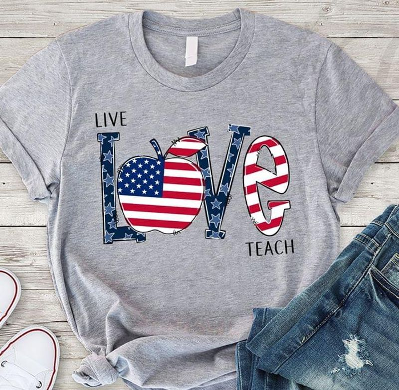 Apple And US Flag Live Love Teach Independence Day 4th Of July Grey T Shirt Men/ Woman S-6XL Cotton