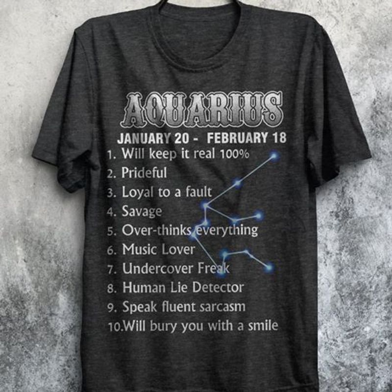 Aquarius January 20 February 18 Will Keep It Real 100 Percent Continue To 10 Things T-shirt Black B7