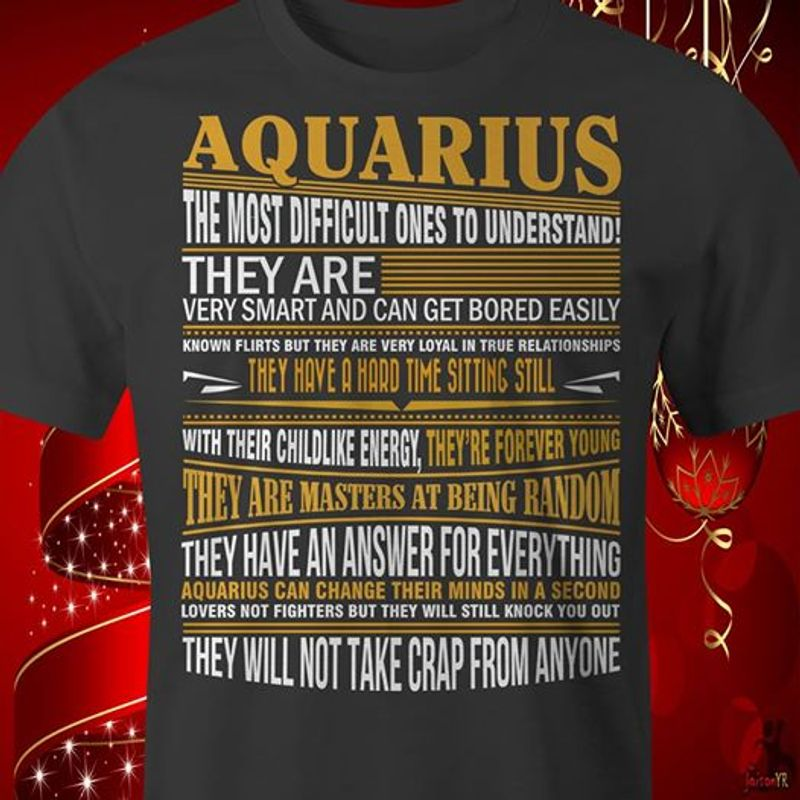 Aquarius  The Most Difficult Ones To Understand They Are Very Smart And Can Get Bored Easily Tshirt Black B4
