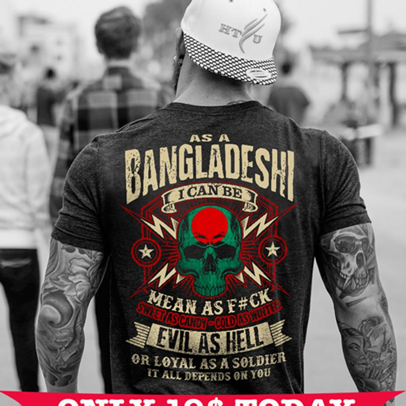 As A Bangladeshi I Can Be Mean As Fuck Evil As Hell Tshirt Black B4