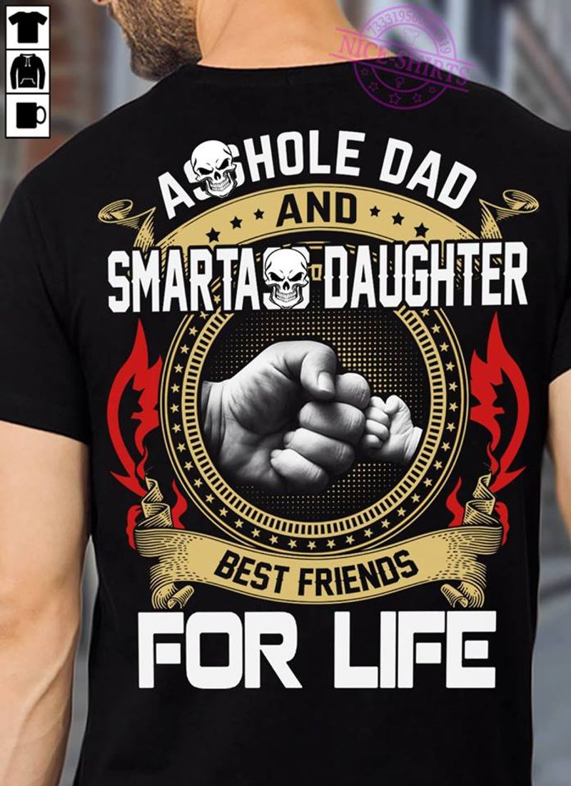Asshole Dad And Smartass Daughter Best Friend For Life Ver2 T Shirt Black A3