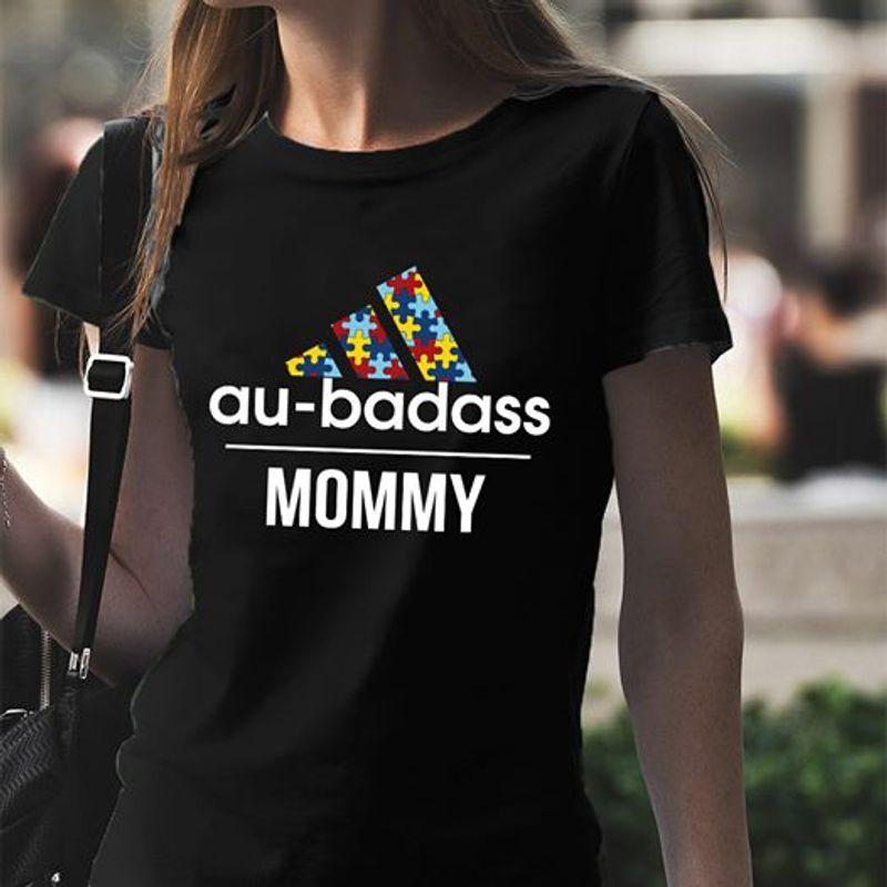 Au Badass Mommy T-Shirt Black B5