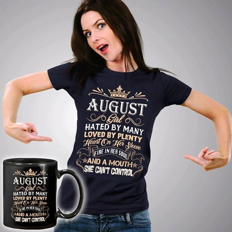 August Girl Hated By Many Loved By Plenty Heart On Her Sleeve Fire In Her Soul And A Mouth She Cant Control T-shirt Black A4