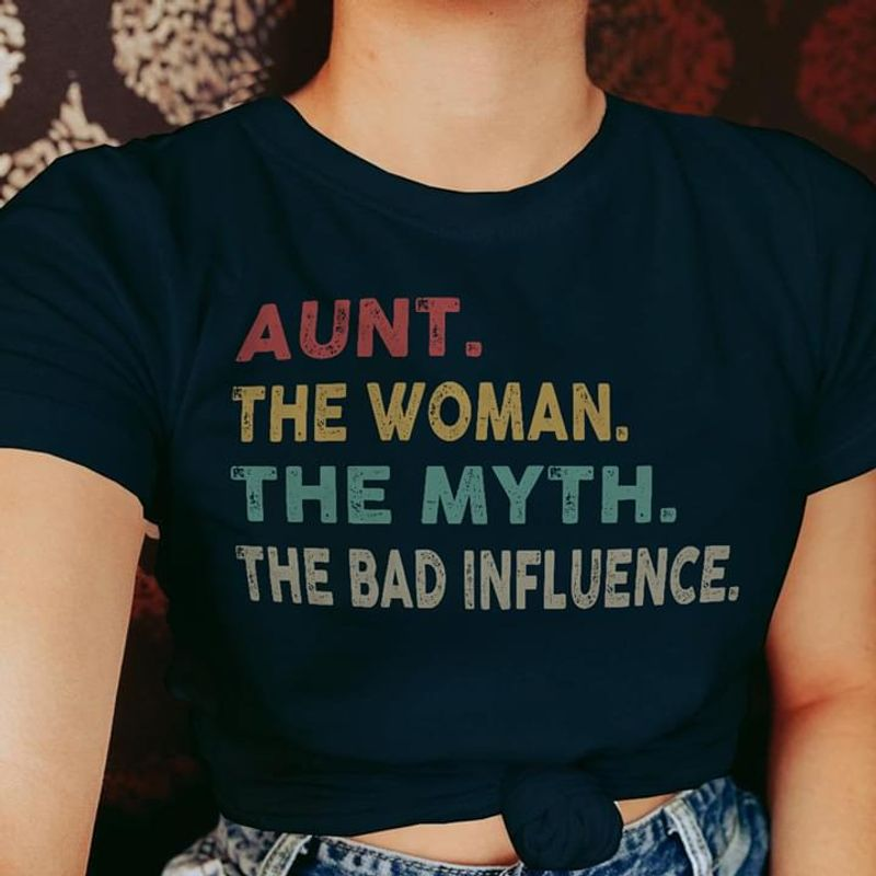 Aunt The Woman The Myth The Bad Influence Vintage Funny Quote Black Men Women T-Shirt