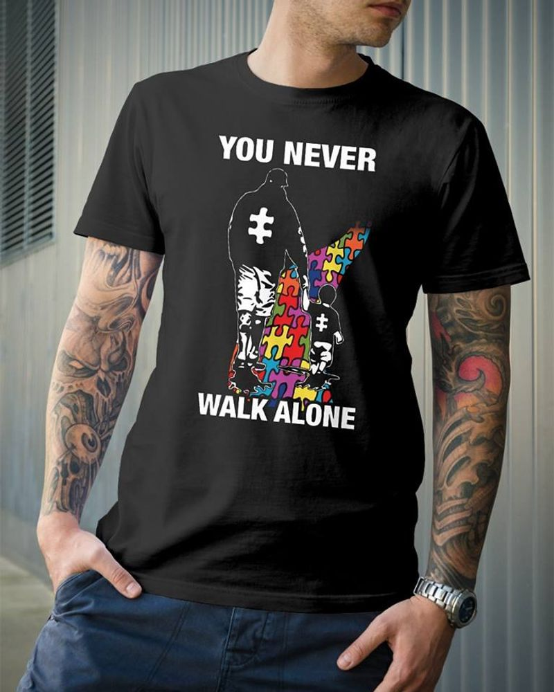 Autism YouLl Never Walk Alone T Shirt Black