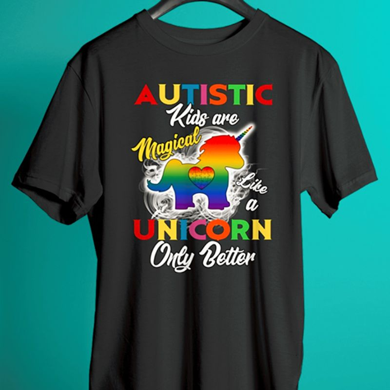 Autistic Kids Are Magical Unicorn Only Better T-shirt Black A5