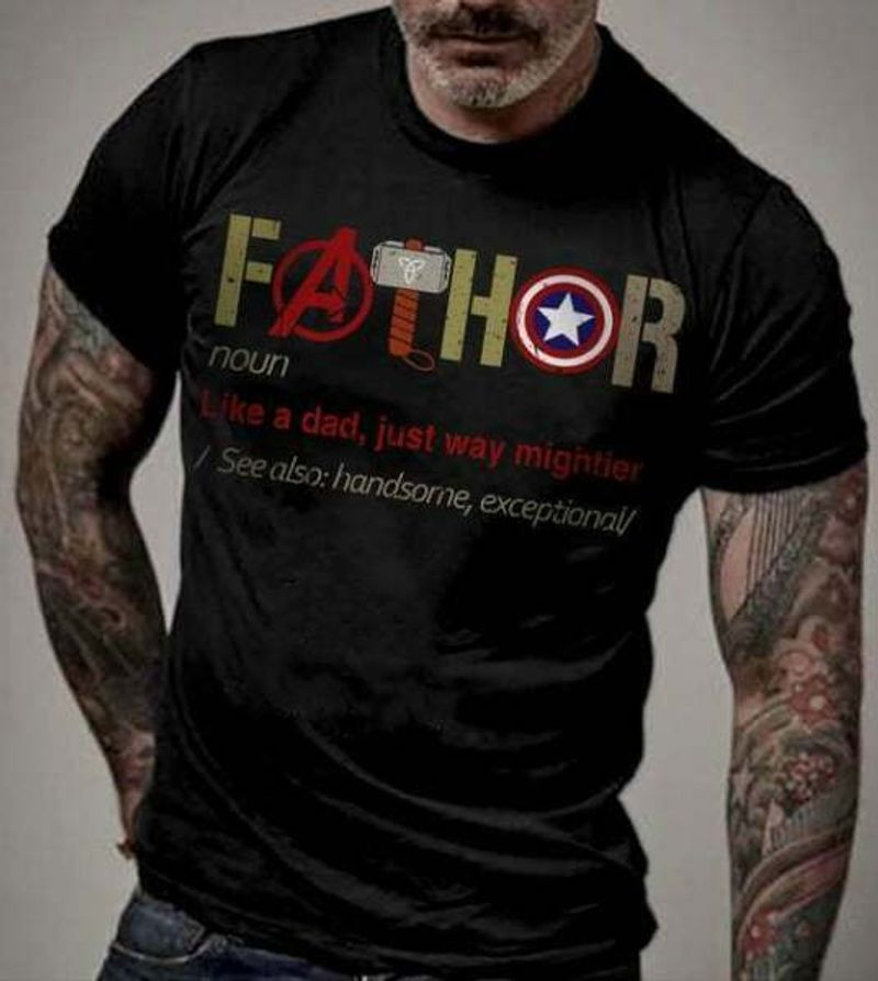 Avengers Lovers Fathor Definition Like A Dad Just Way Mightier A Gift For Thor Lovers T Shirt S-6XL Mens And Women Clothing