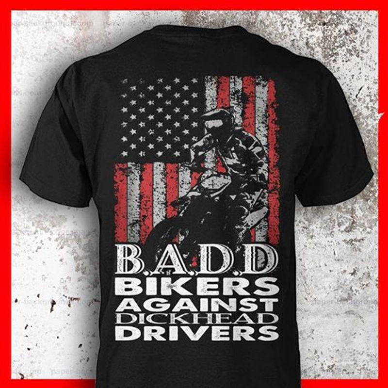 B A D D Bikers Against Dickhead Drivers T Shirt Black  A8