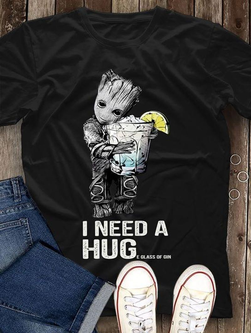 Baby Groot Gin I Need A Hug A Huge Glass Of Gin Cocktail Black T Shirt Men/ Woman S-6XL Cotton