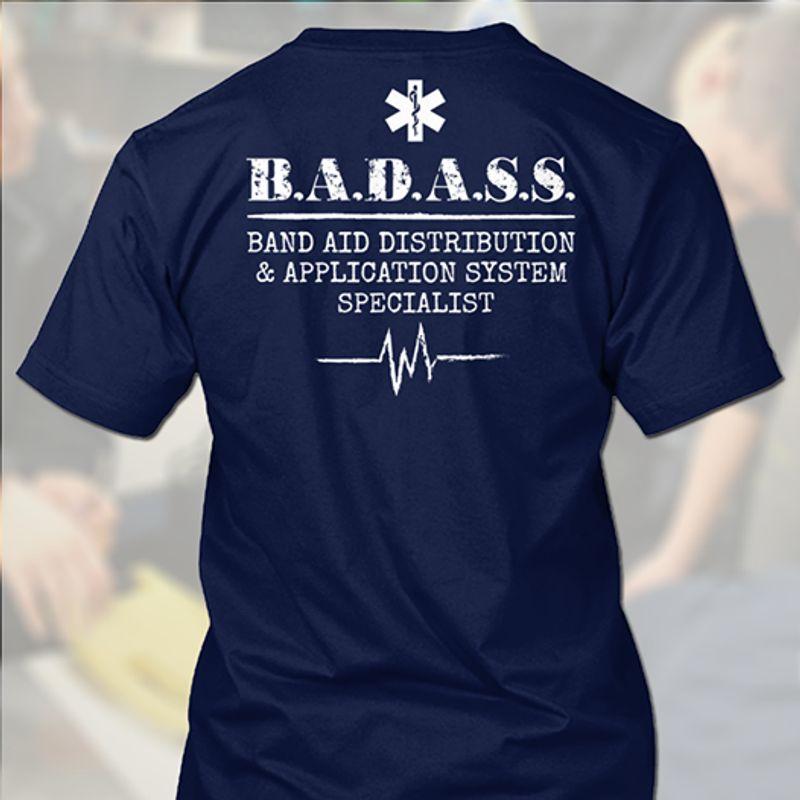 Badass Band Aid Distribution Application System Specialist Beat Heart Nurse T Shirt Navy A4