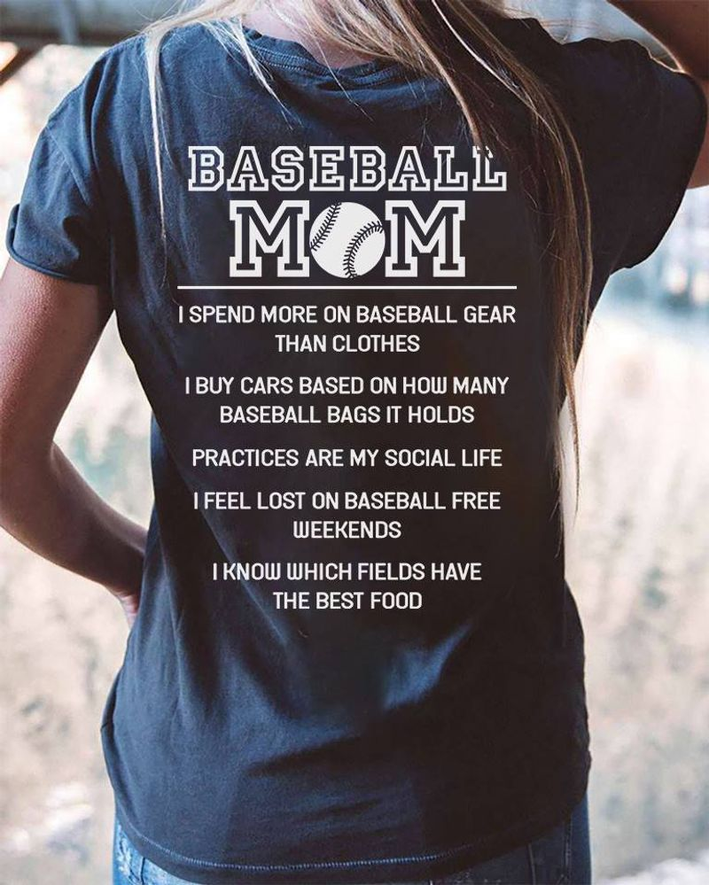 Baseball Mom I Know Which Fleds Have The Best Food   T Shirt Blue B1