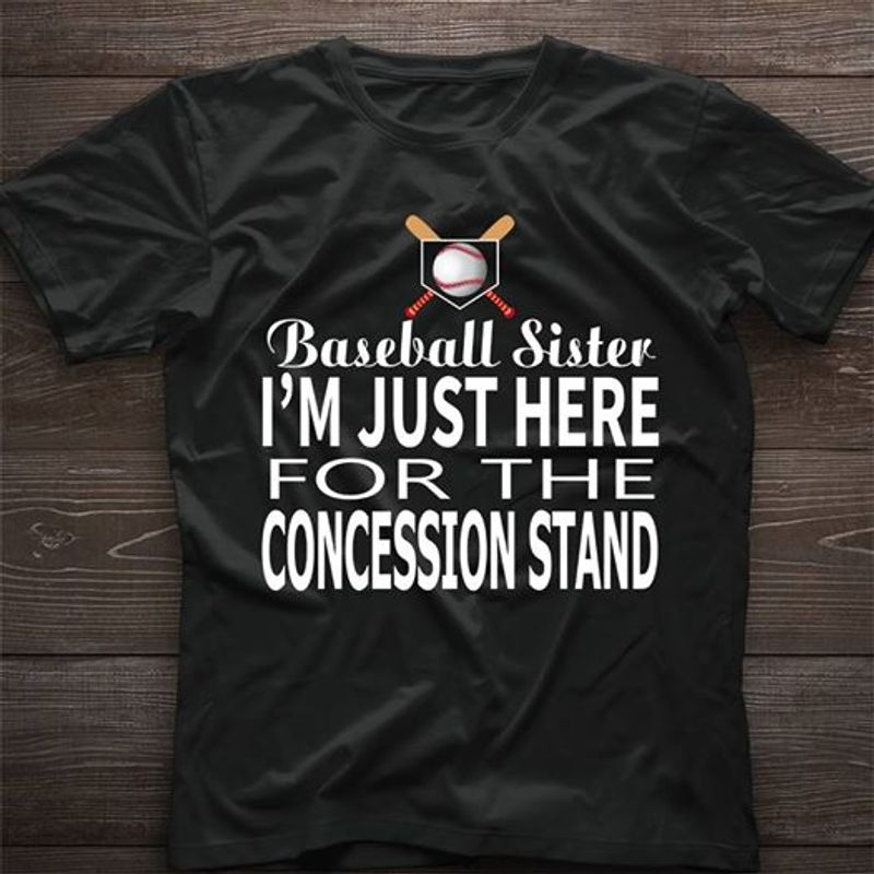 Baseball Sister Im Just Here For The Concession Stand T-shirt Black B7