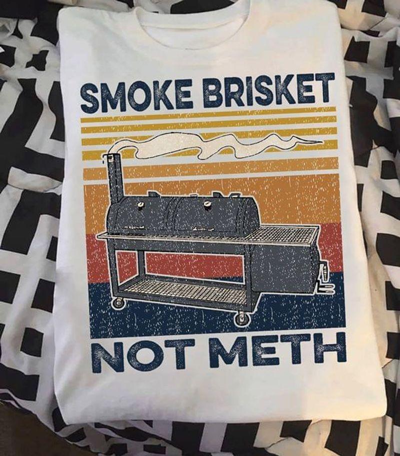 Bbq Smoke Brisket Not Meth Vintage T-shirt Funny Grilling Smoker White T Shirt Men And Women S-6XL Cotton