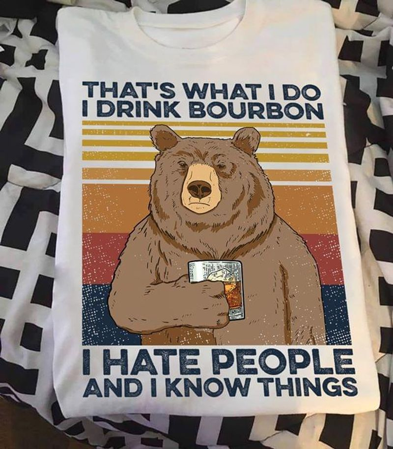 Bear Lovers That's What I Do I Drink Bourbon Vintage White White T Shirt Men And Women S-6XL Cotton