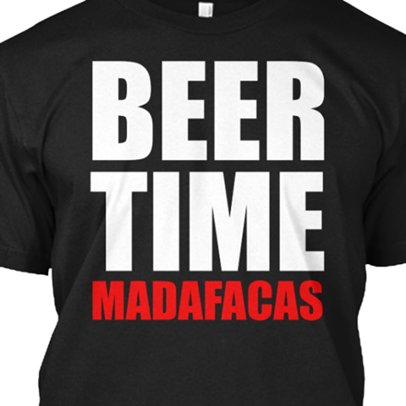 Beer Time Madafacas T Shirt Black C2