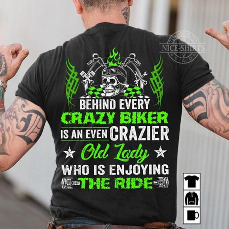 Behiand Every Crazy Biker Is An Even Crazier  T-shirt Black A9