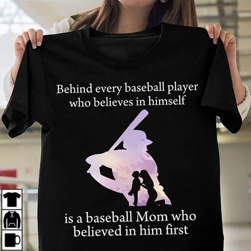 Behind Every Baseball Player Who Believe In Himself T-shirt Black