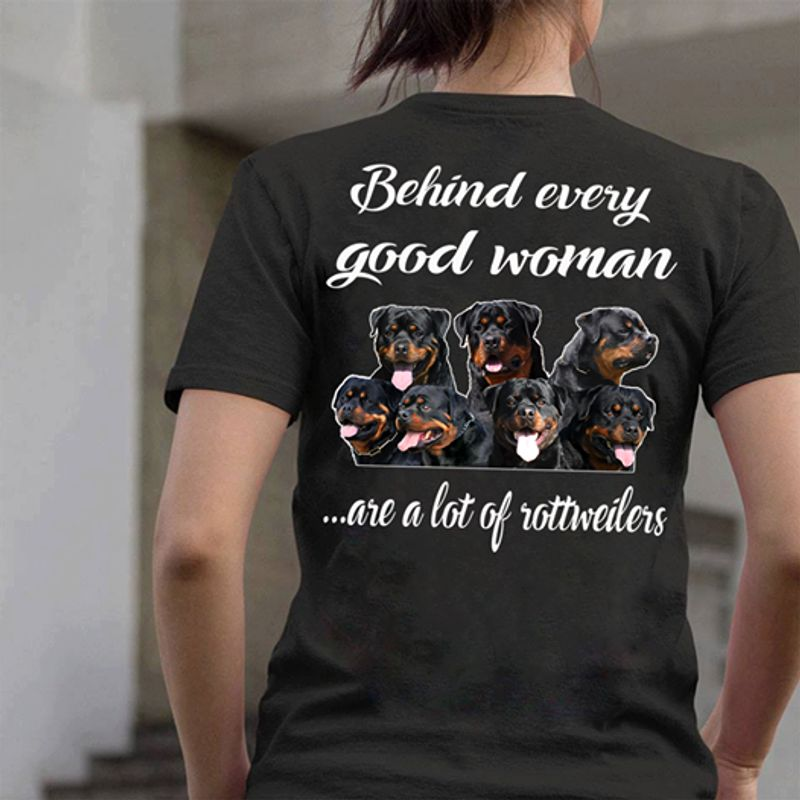 Behind Every Good Woman Are A Lot Of Rottweilers T-shirt Black A5