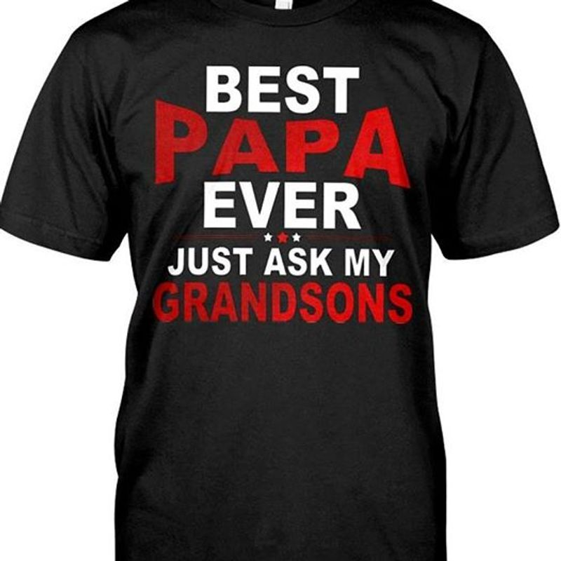 Best Papa Ever Just Ask My Grandsons   T-shirt Black A5