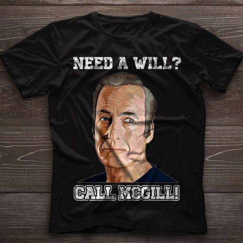 Better Call Saul Need A Will? Call Mcgill T-Shirt Chuck Mcgill Black T Shirt Men And Women S-6XL Cotton
