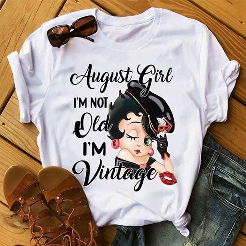 Betty Boop August Girl Im Not Old Im Vintage T Shirt White