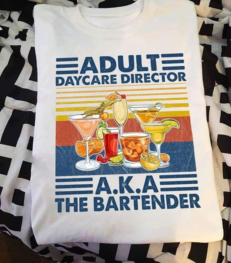 Beverage Water Vintage Adult Daycare Director The Bartender White White T Shirt Men And Women S-6XL Cotton