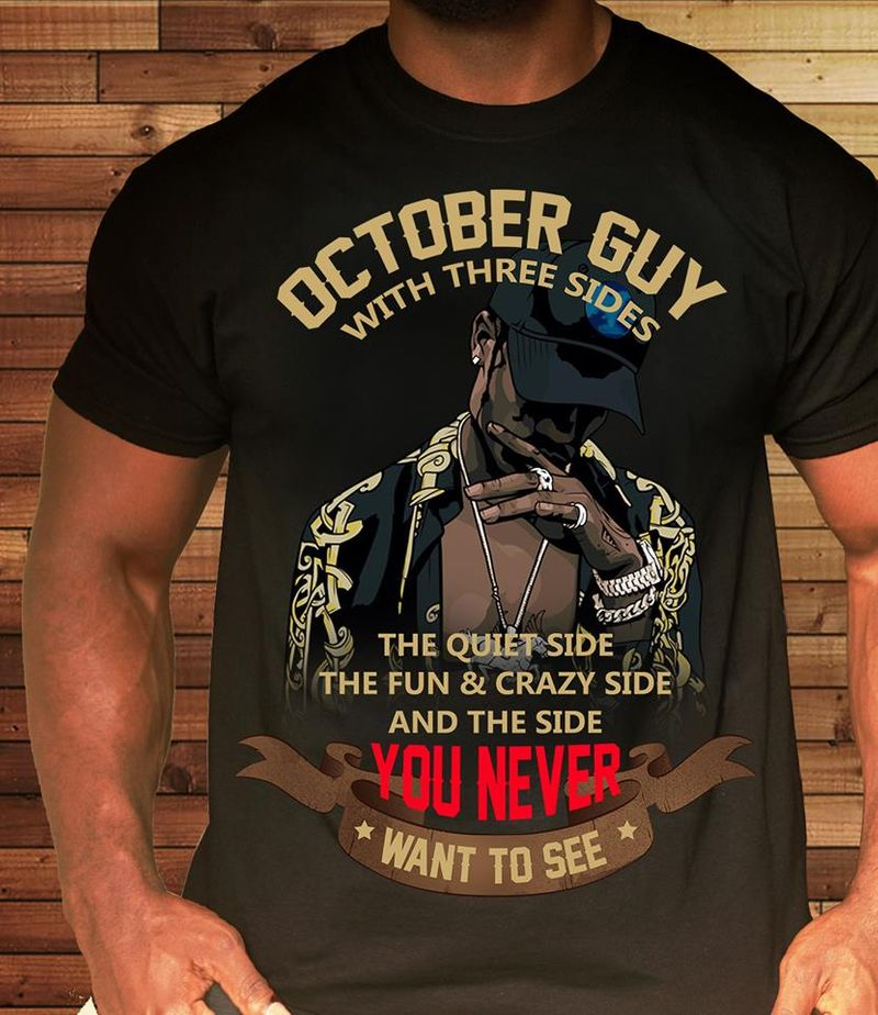 Big Sean October Guy With Three Sides The Quiet Side The Fun & Crazy Side And The Side You Never Want To See T Shirt Black A3