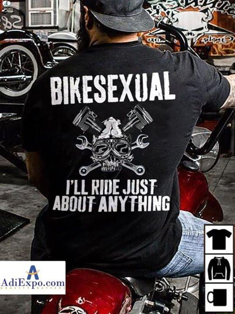 Bikesexual I'Ll Ride Just About Anything American Biker Black T Shirt Men/ Woman S-6XL Cotton