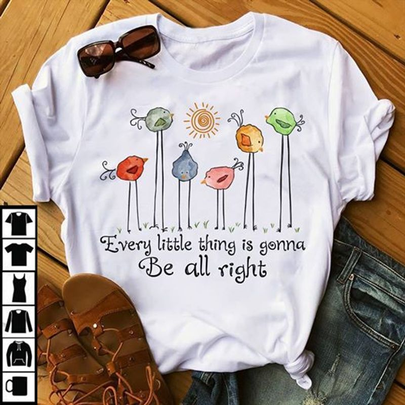 Bird Every Little Thing Is Gonna Be Alright T-shirt White