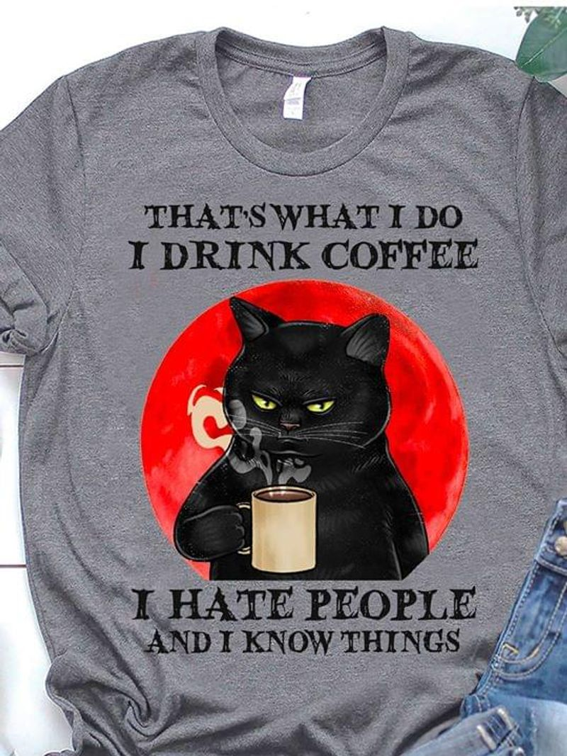 Black Cat Lovers I Drink Coffee I Hate People Sport Grey Sport Grey T Shirt Men And Women S-6XL Cotton